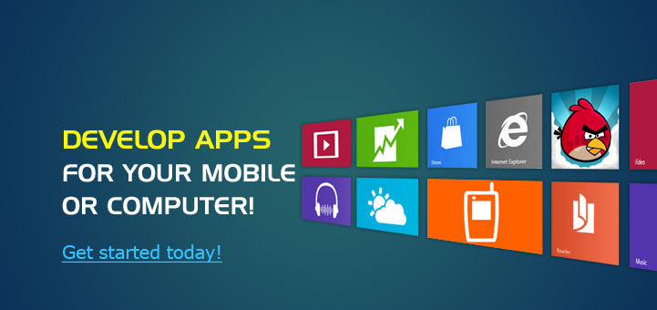 Develop apps for your mobile or computer!